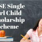 CBSE single girl child scholarship scheme 2021-22:Apply Online